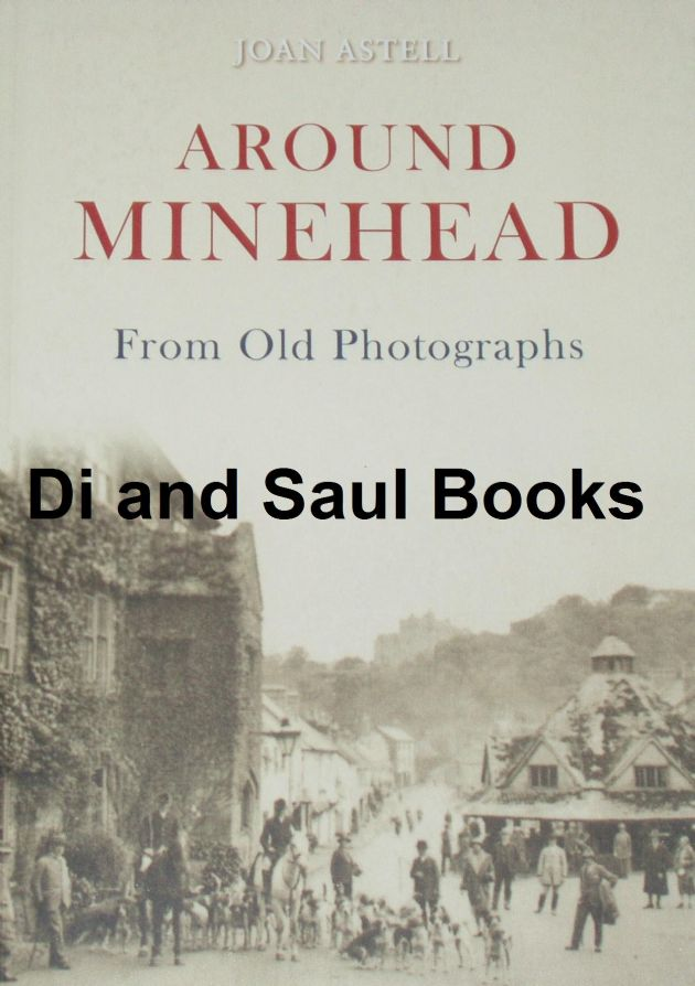 Around Minehead - From Old Photographs, by Joan Astell